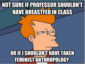 Futurama Fry Feminist Anthropology Breastfeeding Meme